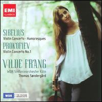 Sibelius: Violin Concerto; Humoresques; Prokofiev: Violin Concerto No. 1 - Vilde Frang (violin); WDR Sinfonieorchester Köln; Thomas Søndergård (conductor)