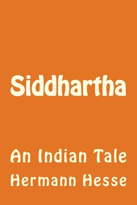 Siddhartha: An Indian Tale - Hesse, Hermann