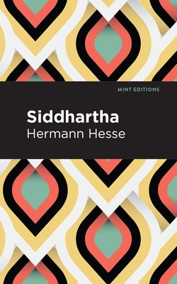 Siddhartha - Hesse, Hermann, and Editions, Mint (Contributions by)