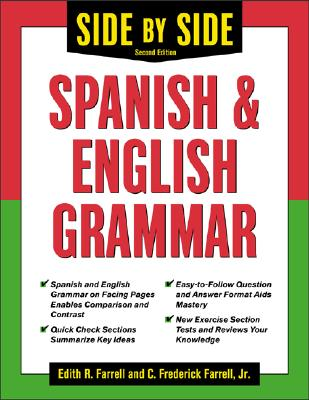 Side-By-Side Spanish and English Grammar - Farrell, C Frederick, and Farrell, Edith R, and Farrell Edith
