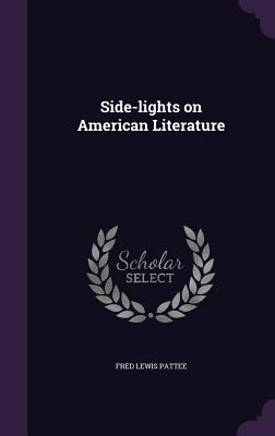Side-Lights on American Literature - Pattee, Fred Lewis