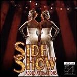 Side Show: Added Attractions-Live at 54 Below