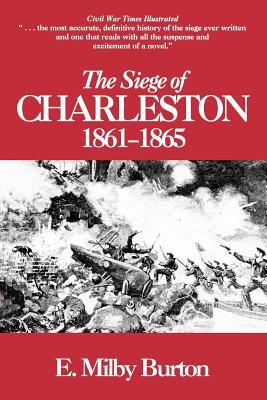 Siege of Charleston, 1861-65 - Burton, E.Milby
