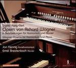 Sigfrid Karg-Elert: Opern von Richard Wagner in Bearbeitungen für Harmonium und Klavier