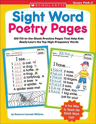 Sight Word Poetry Pages: 100 Fill-In-The-Blank Practice Pages That Help Kids Really Learn the Top High-Frequency Words - Williams, Rozanne Lanczak, and Lanczak Williams, Rozanne