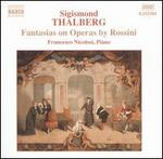 Sigismond Thalberg: Fantasias on Operas by Rossini