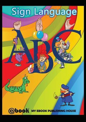 Sign Language ABC - Publishing House, My Ebook