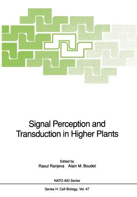 Signal Perception and Transduction in Higher Plants - Ranjeva, Raoul (Editor)