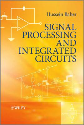Signal Processing and Integrated Circuits - Baher, Hussein