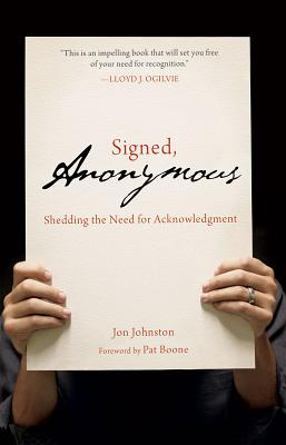 Signed, Anonymous: Shedding the Need for Acknowledgment - Johnston, Jon