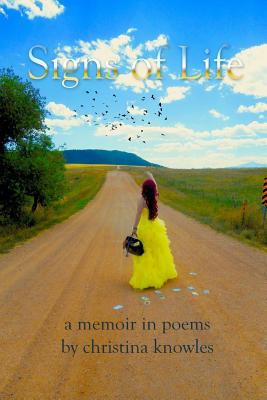 Signs of Life: A Memoir in Poems - Knowles, Christina