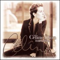 S'Il Suffisait d'Aimer (If It Is Enough to Love) - Celine Dion