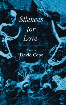 Silences for Love - Cope, David