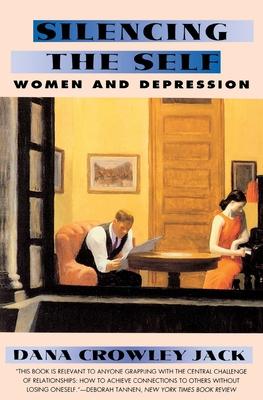 Silencing the Self: Women and Depression - Jack, Dana C