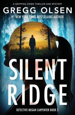 Silent Ridge - Olsen, Gregg
