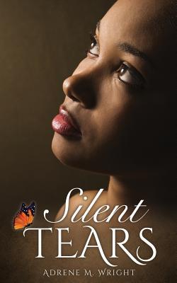 Silent Tears - Wright, Adrene M