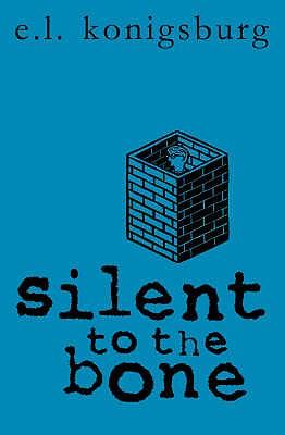 Silent To The Bone - Konigsburg, E. L.