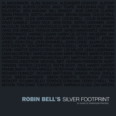 Silver Footprint: 35 Years of Darkroom Printing - Bell, Robin, and Litchfield, David (Foreword by)