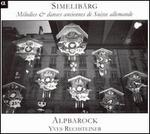 Simelibärge: Mélodies & danses anciennes de Suisse allemande