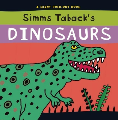 Simms Taback's Dinosaurs: A Giant Fold-out Book - Taback, Simms