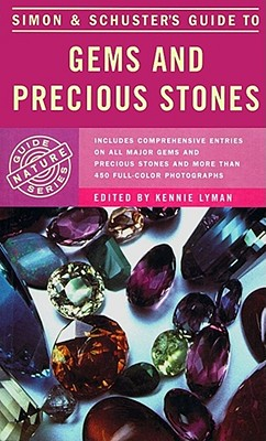 Simon & Schuster's Guide to Gems and Precious Stones - Lyman, Kennie (Editor)
