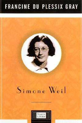 Simone Weil - Gray, Francine Du Plessix