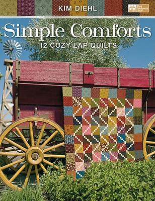 Simple Comforts: 12 Cozy Lap Quilts - Diehl, Kim