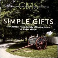 Simple Gifts: The Chamber Music Society of Lincoln Center at Shaker Village - Aaron Boyd (violin); Adam Barnett-Hart (violin); Arnaud Sussmann (violin); Brook Speltz (cello); David Finckel (cello);...