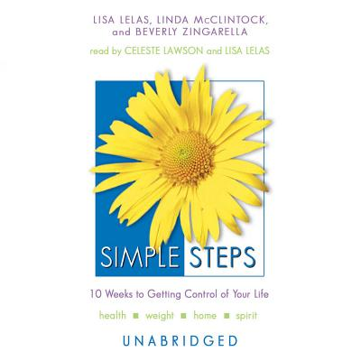 Simple Steps: 10 Weeks to Getting Control of Your Life - Lelas, Lisa (Read by)