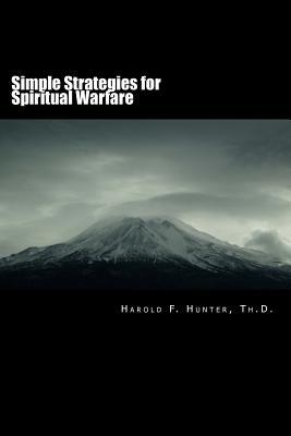 Simple Strategies for Spiritual Warfare - Hunter, Dr Harold F