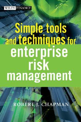 Simple Tools and Techniques for Enterprise Risk Management - Chapman, Robert J