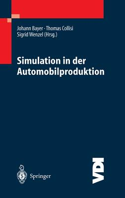 Simulation in Der Automobilproduktion - Bayer, Johannes (Editor), and Collisi, Thomas (Editor), and Wenzel, Sigrid (Editor)