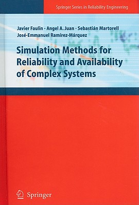 Simulation Methods for Reliability and Availability of Complex Systems - Faulin, Javier (Editor), and Juan, Angel a (Editor), and Martorell Alsina, Sebastian Salvador (Editor)