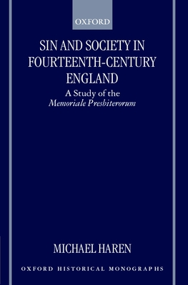 Sin and Society in Fourteenth-Century England: A Study of the Memoriale Presbiterorum - Haren, Michael