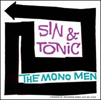 Sin and Tonic - Mono Men