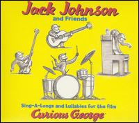 Sing-A-Longs and Lullabies for the Film Curious George - Jack Johnson and Friends
