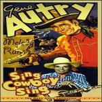 Sing Cowboy Sing: The Gene Autry Collection