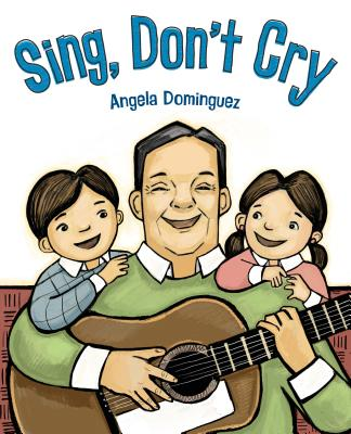Sing, Don't Cry - Dominguez, Angela