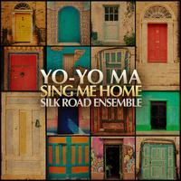 Sing Me Home - Silk Road Ensemble/Yo-Yo Ma