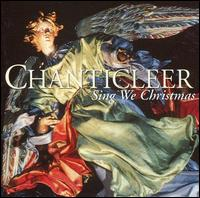 Sing We Christmas - Chanticleer