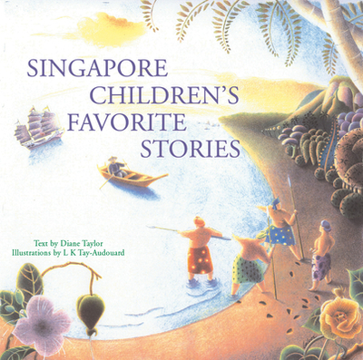 Singapore Children's Favorite Stories - Taylor, Diane, Dr.