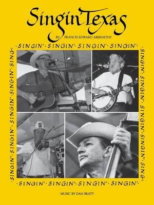 Singin' Texas - Abernethy, Francis Edward