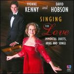 Singing for Love: Immortal Duets, Arias and Songs
