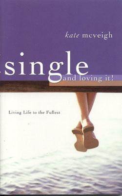 Single and Loving It!: Living Life to the Fullest - McVeigh, Kate