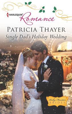Single Dad's Holiday Wedding - Thayer, Patricia