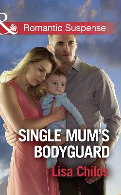 Single Mum's Bodyguard - Childs, Lisa