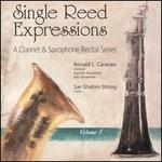 Single Reed Expressions: A Clarinet & Saxophone Recital Series, Vol. 5