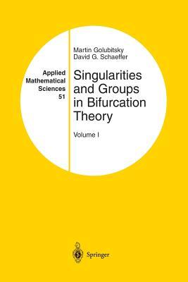 Singularities and Groups in Bifurcation Theory: Volume I - Golubitsky, Martin, and Schaeffer, David G