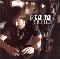 Sinners Like Me - Eric Church