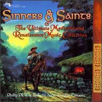 Sinners & Saints - The Ultimate Medieval and Renaissance Music Collection - Philip Pickett and the New London Consort